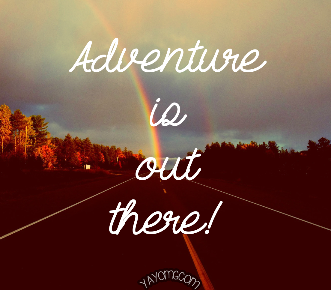QUOTE: Adventure is Out There - YAYOMG