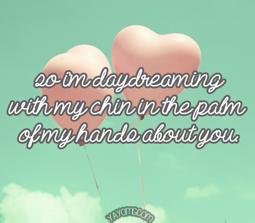 QUOTE: So I'm Daydreaming…