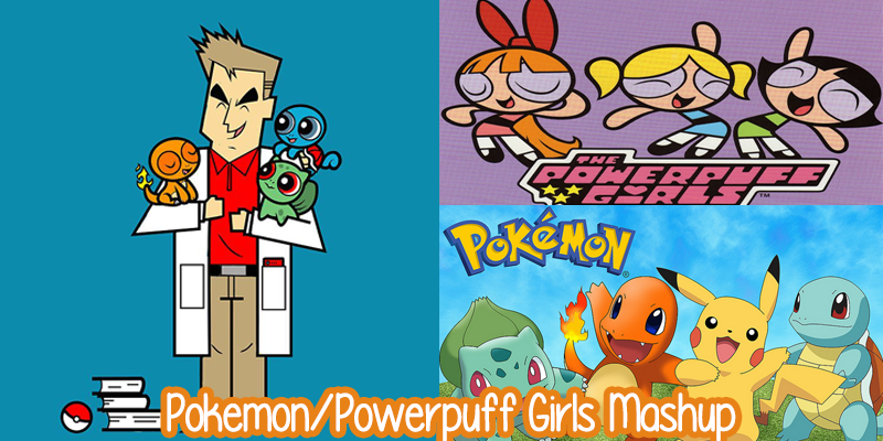 Pokemon/Powerpuff Girls Mashup