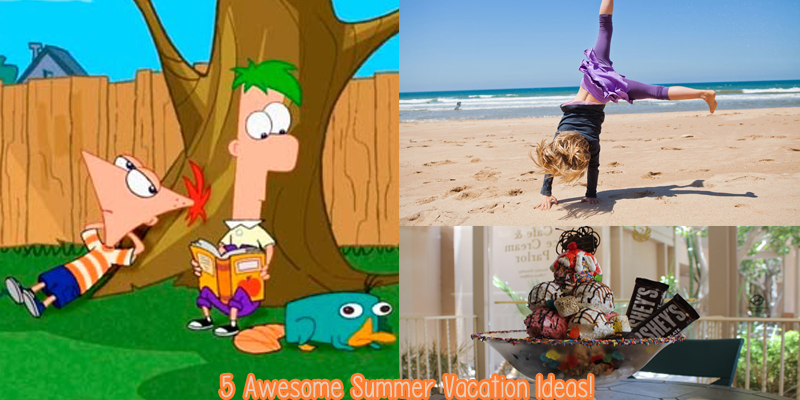 5 Awesome Summer Vacation Ideas