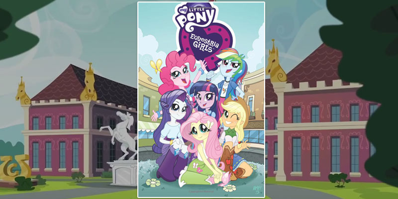 My Little Pony: Equestria Girls Trade Paperback
