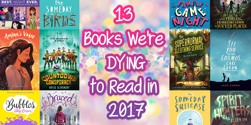 13 Middle Grade Books We're Dying to Read in 2017