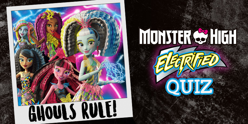 Monster High: Electrified Quiz