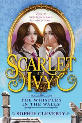 YAYBOOKS! May 2017 Roundup - Scarlet and Ivy: The Whispers in the Walls