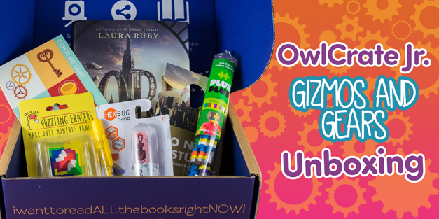 OwlCrate Jr. - June 2017 Gizmos and Gears Box