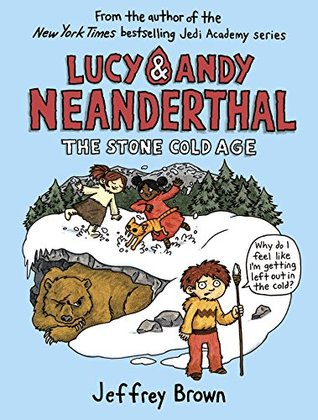 YAYBOOKS! August 2017 Roundup - Lucy & Andy Neanderthal: The Stone Cold Age