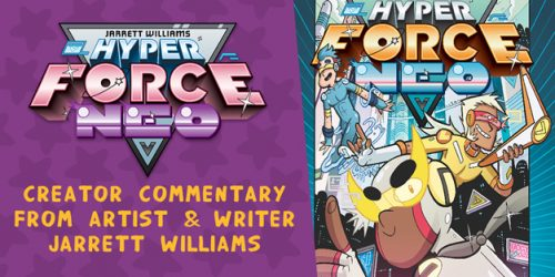 Hyper Force Neo: Go Beyond the Panels with Jarrett Williams