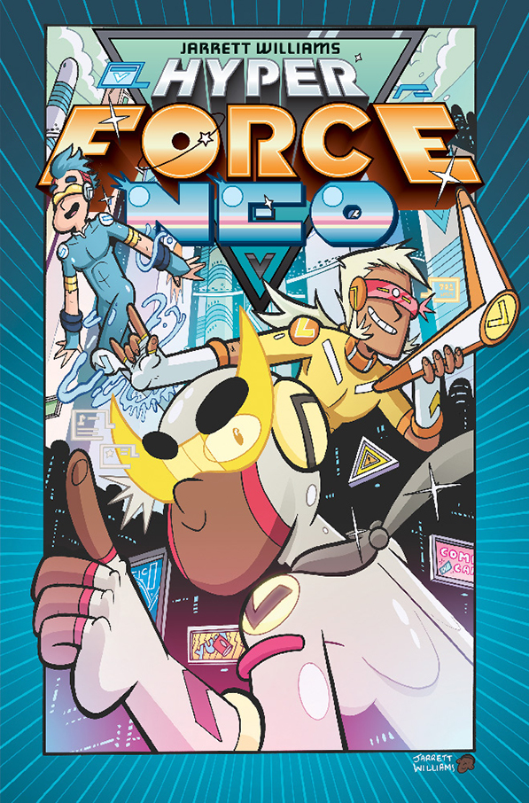 Hyper Force Neo Creator Commentary from Jarrett Williams
