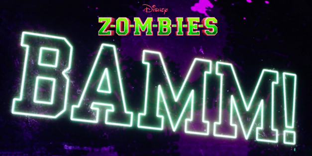 BAMM - Disney Channel's Z-O-M-B-I-E-S