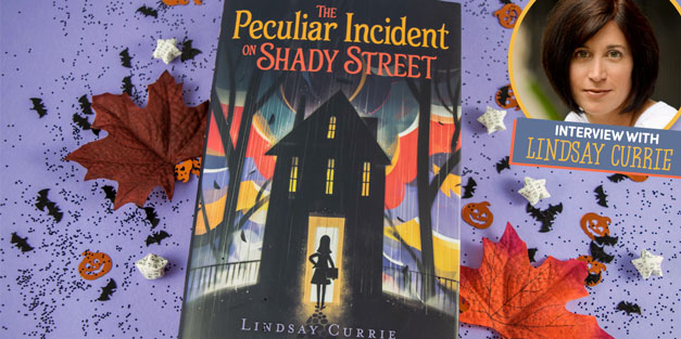 The Peculiar Incident on Shady Street - Interview with Author Lindsay Currie