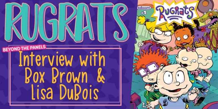 Rugrats: Go Beyond the Panels with Box Brown and Lisa DuBois