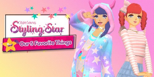 Our 5 Favorite Things About Style Savvy: Styling Star