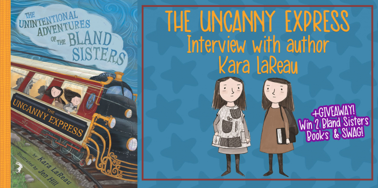 The Uncanny Express: Interview With Author Kara LaReau + GIVEAWAY!