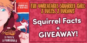 The Unbeatable Squirrel Girl: 2 Fuzzy, 2 Furious: Squirrel Facts + GIVEAWAY!