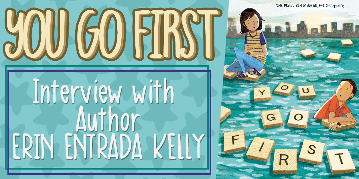 You Go First - Interview with Author Erin Entrada Kelly