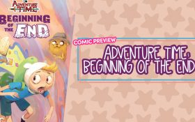 Adventure Time: Beginning of the End - PREVIEW