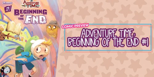 PREVIEW: Adventure Time: Beginning of the End #1