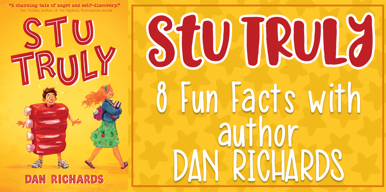 8 Fun Facts About Stu Truly with Author Dan Richards