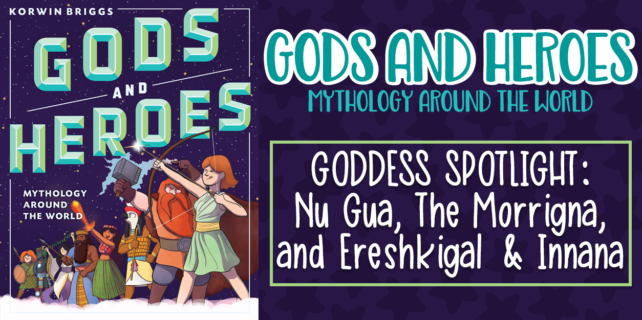 Gods and Heroes: Mythology Around the World - Goddess Spotlight