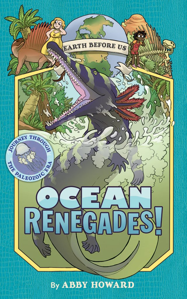 Earth Before Us: Ocean Renegades!: Journey Through the Paleozoic Era
