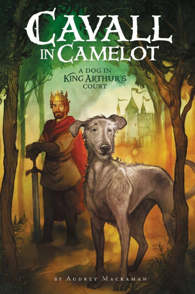 YAYBOOKS! August 2018 Roundup - Cavall in Camelot: A Dog in King Arthur's Court