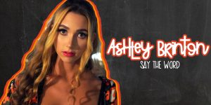 Ashley Brinton - Say the Word Interview