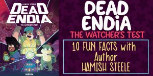 DeadEndia: The Watcher's Test Fun Facts with Hamish Steele