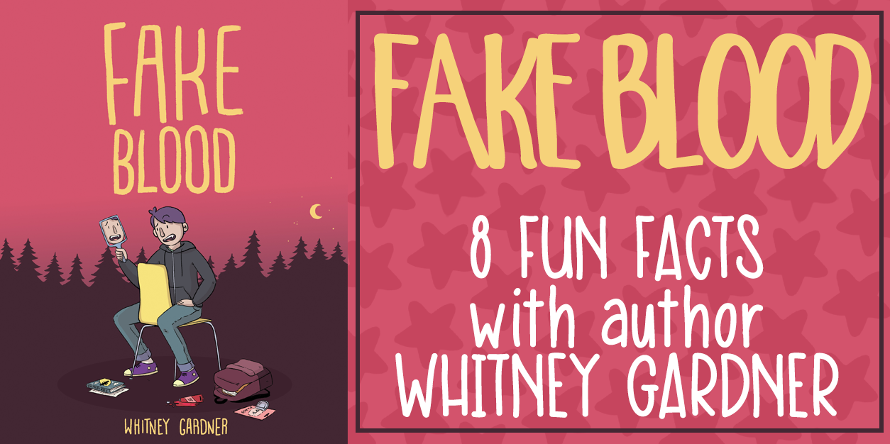 Fake Blood Fun Facts with author Whitney Gardener