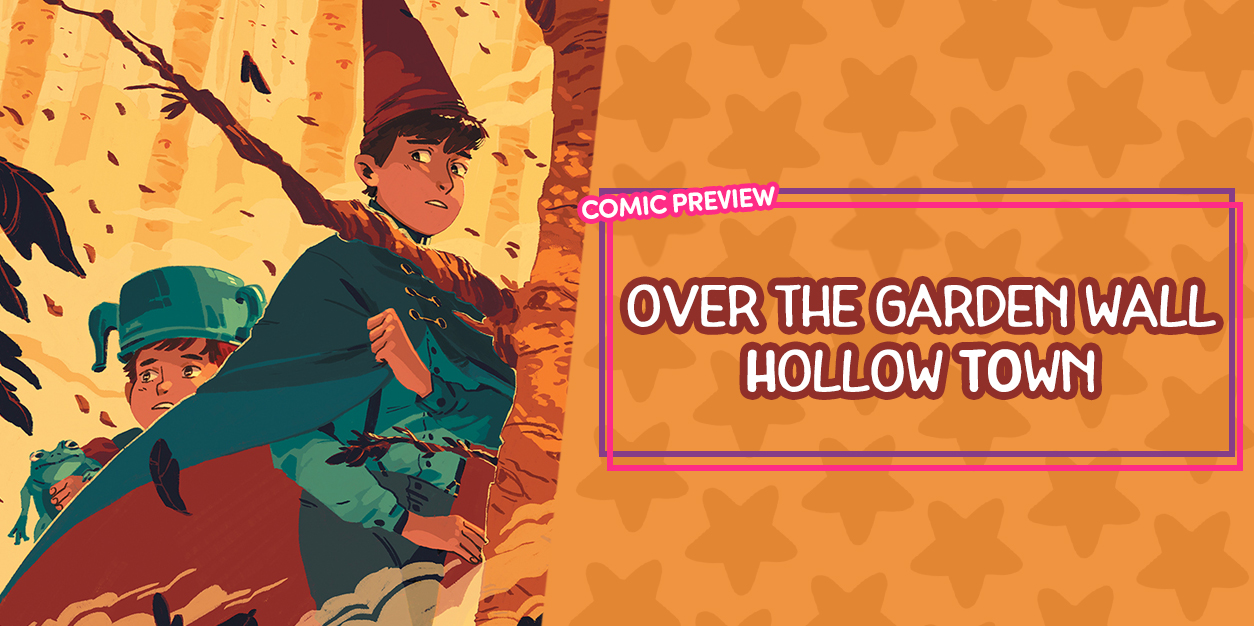 Over the Garden Wall: Hollow Town PREVIEW