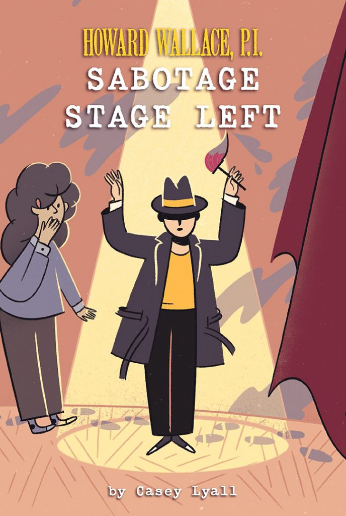 YAYBOOKS! September 2018 Roundup - Howard Wallace, P.I.: Sabotage Stage Left