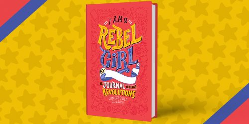 Start Your Revolution with the I Am a Rebel Girl Journal
