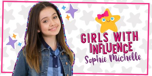 Girls With Influence: Sophie Michelle