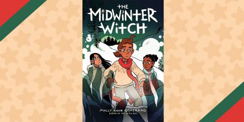 The Midwinter Witch: Interview with Author Molly Knox Ostertag