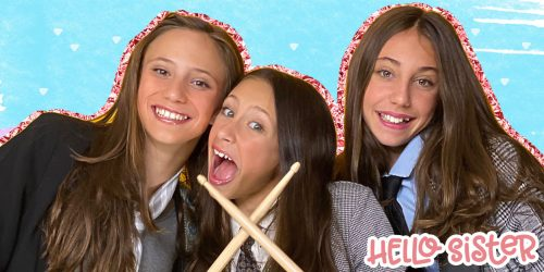 Get to Know Gabriella, Grace, and Scarlett of Hello Sister