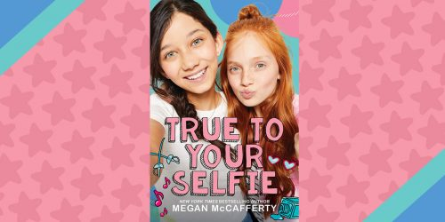 Megan McCafferty Shares 5 Fun Facts about True to Your Selfie + GIVEAWAY!
