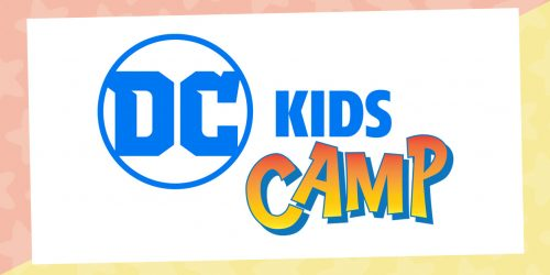 Have Super-Powered Fun at Home with DC Kids Camp