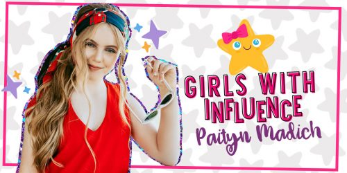 GIRLS WITH INFLUENCE: Paityn Madich