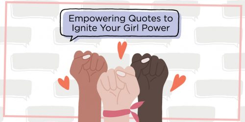 Empowering Quotes to Ignite Your Girl Power