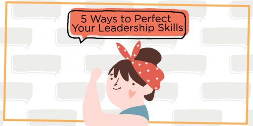 5 Ways to Perfect Your Leadership Skills