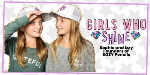 GIRLS WHO SHINE: Sophie and Izzy, Founders of SOZY Pencils