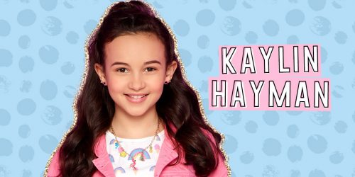 Kaylin Hayman on Just Roll With It, her Disney Channel favs, and her Biggest Dreams