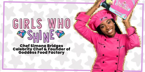 GIRLS WHO SHINE: Chef Simone Bridges, Founder of Goddess Food Factory