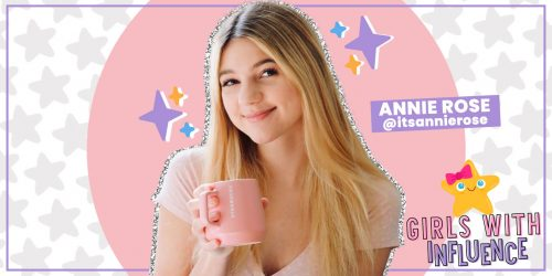 GIRLS WITH INFLUENCE: Annie Rose