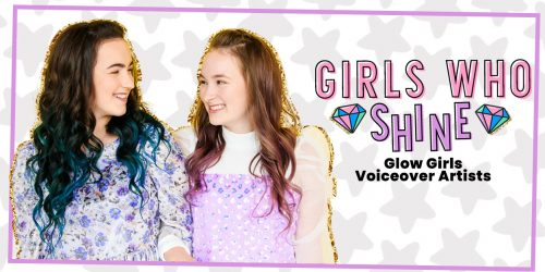 GIRLS WHO SHINE: Cassie and Sabrina of Glow Girls, Sisters & Voiceover Artists