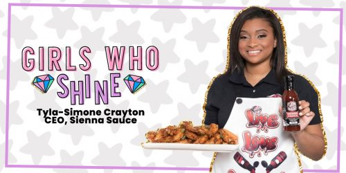 GIRLS WHO SHINE: Tyla-Simone Crayton, CEO of Sienna Sauce