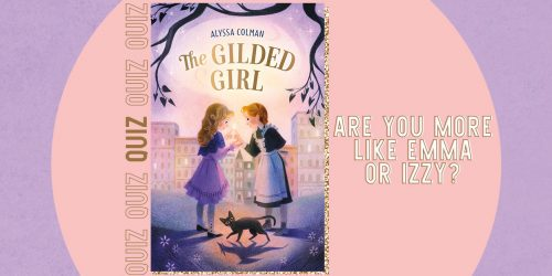 QUIZ: Are You More Like Emma or Izzy from The Gilded Girl?