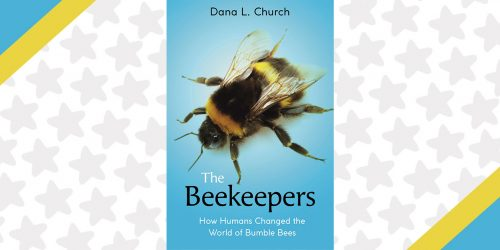 Bumble Bees & Backyard Gardens: 10 Fun Facts About The Beekeepers