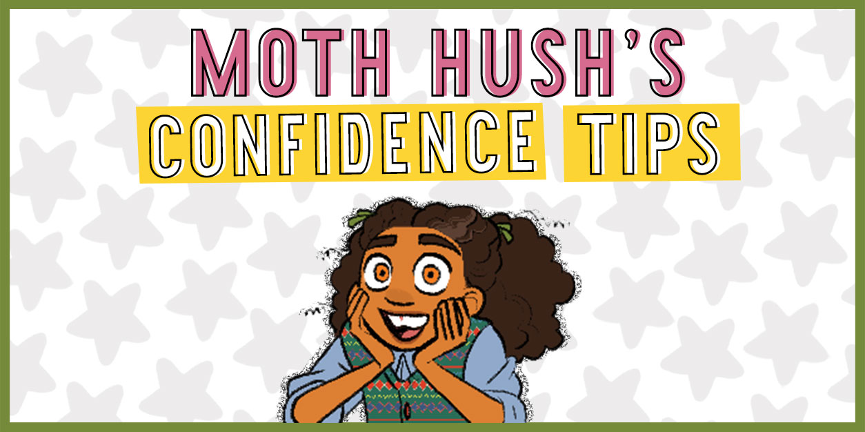 The Okay Witch & the Hungry Shadow: Moth Hush Dishes Out Confidence Boosting Tips in this EXCLUSIVE Minicomic