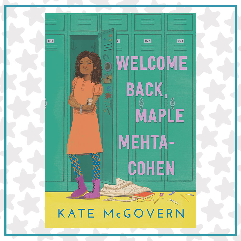 Book cover for Welcome Back, Maple Mehta-Cohen by Kate McGovern