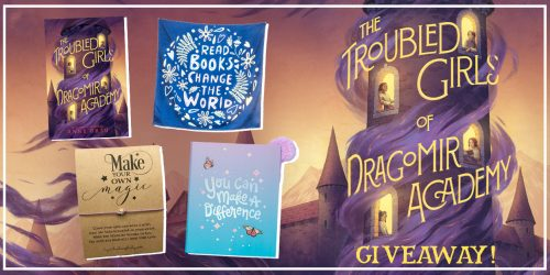 Mystery, Magic, and Girl Power Come to Life in The Troubled Girls of Dragomir Academy + GIVEAWAY!
